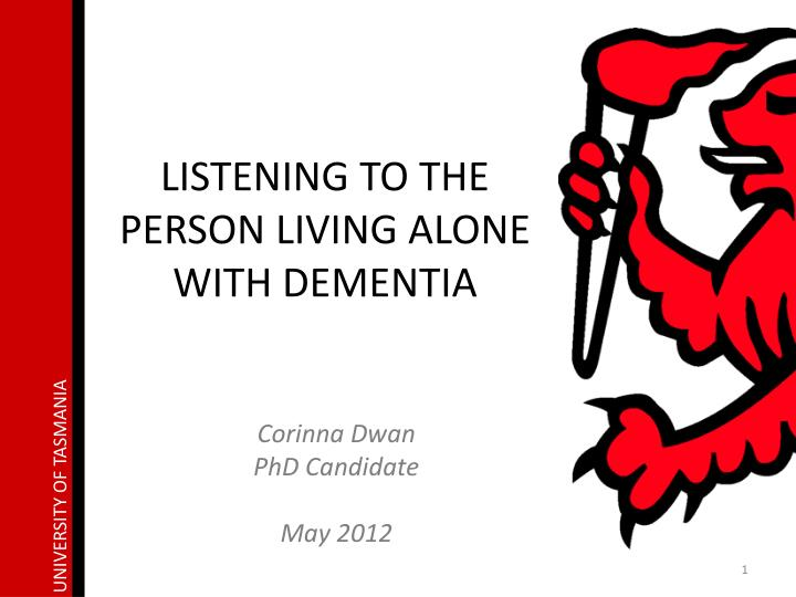 listening to the person living alone with dementia n.