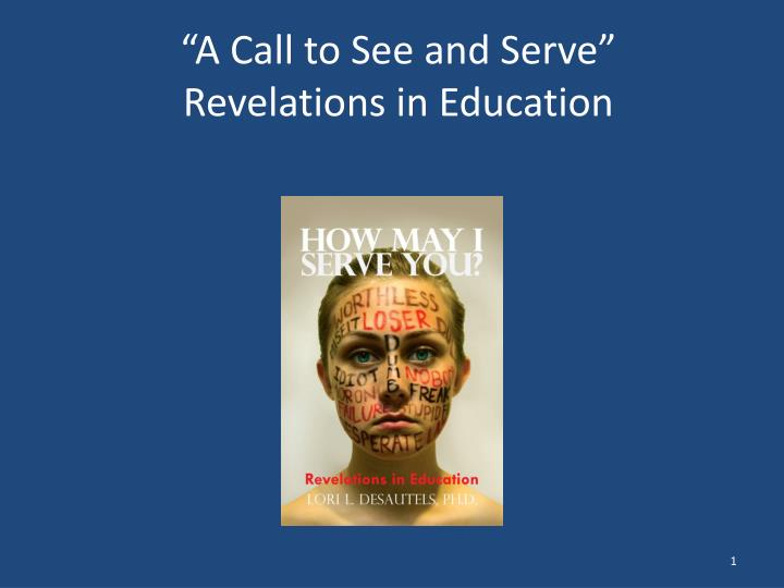 a call to see and serve revelations in education n.