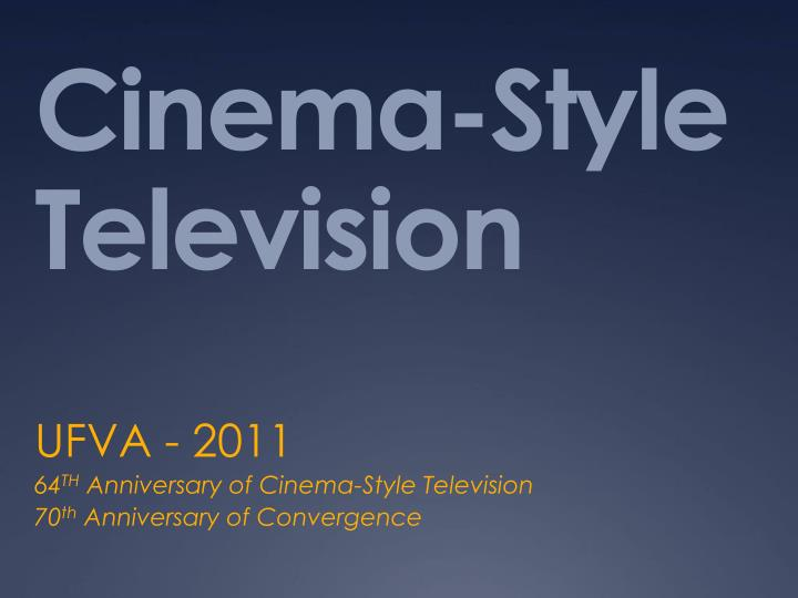 cinema style television n.