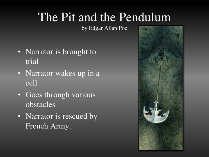the pit and the pendulum edgar Edgar allan poe: 10 creepiest stories (illustrated) (the raven, the black cat, the tell-tale heart, the pit and the pendulum, the fall of the house of usher) may 30, 2013 by edgar.