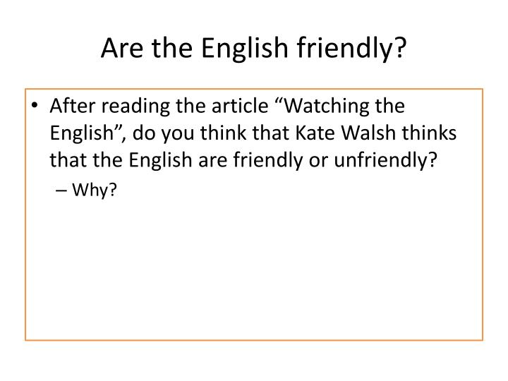 Are the English friendly?
