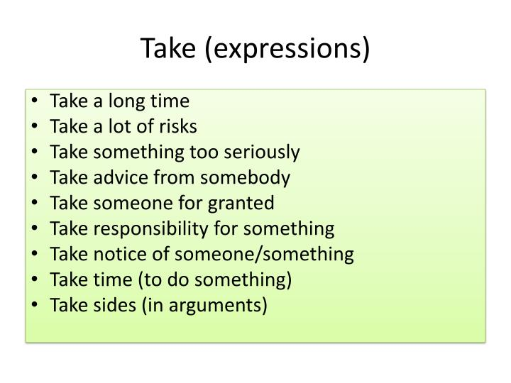 Take expressions