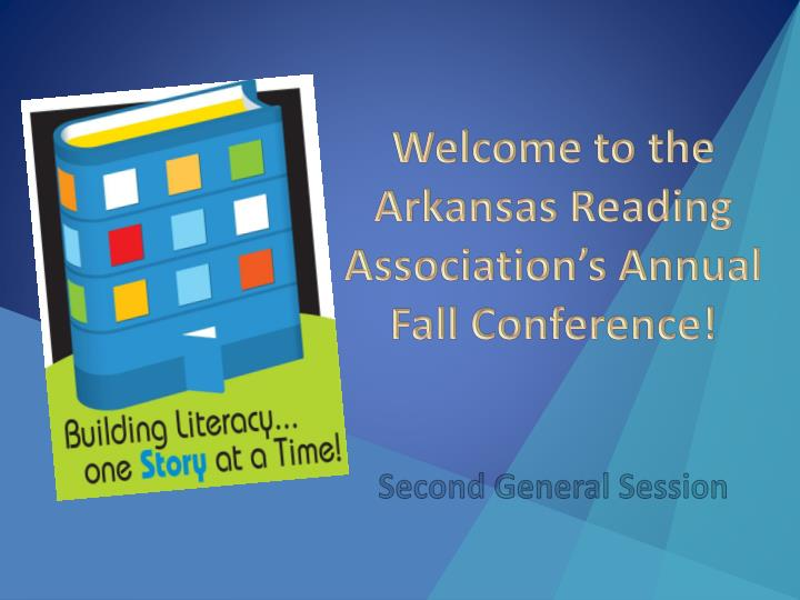 welcome to the arkansas reading association s annual fall conference n.