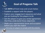 goal of pregame talk