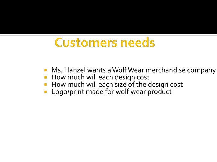 Customers needs