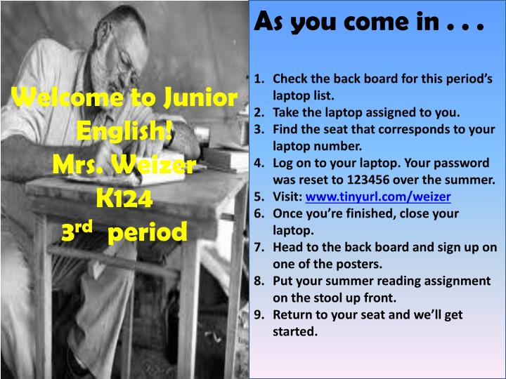 welcome to junior english mrs weizer k124 3 rd period n.