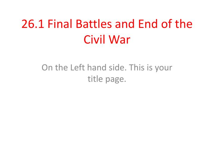 26 1 final battles and end of the civil war n.