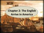 chapter 2 the english arrive in america