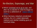 re election espionage and war