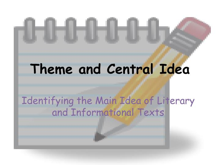 ppt - theme and central idea powerpoint presentation