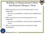 building an organizational culture that promotes respect trust