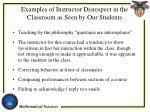 examples of instructor disrespect in the classroom as seen by our students
