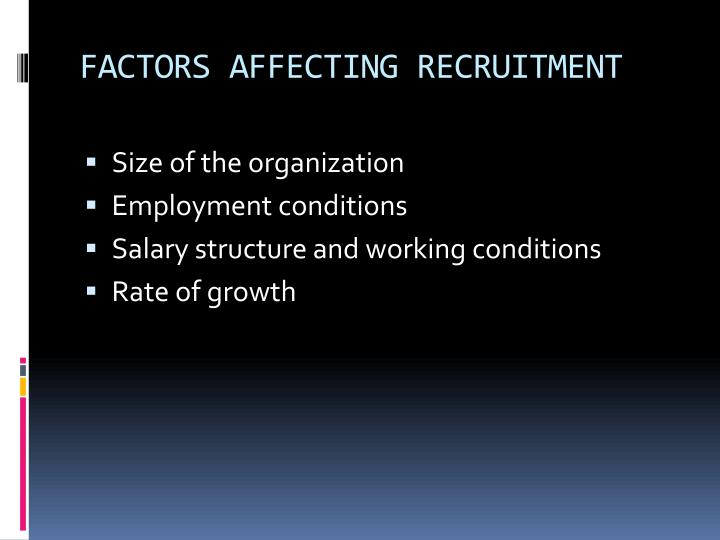 key factors affecting recruitment in the uk The factors affecting recruitment  the internal factors which affecting recruitment and can be  the essay published on the uk essays website then.