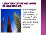 learn the culture and norms of your new job