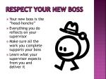 respect your new boss