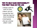 tips to help earn responsibility the first year on the job