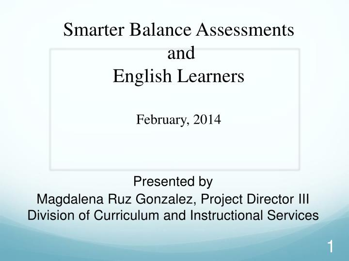 smarter balance assessments and english learners february 2014 n.