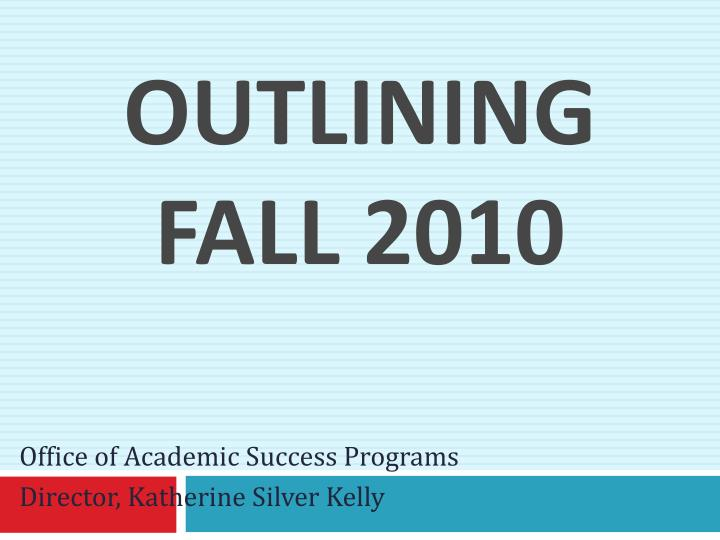outlining fall 2010 n.