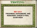 may 28 31 freshman sophomore and remaining junior s final exam week