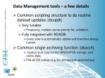 data management tools a few details
