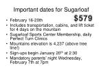 important dates for sugarloaf