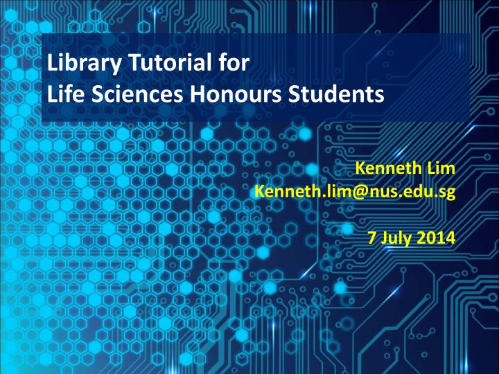 library tutorial for life sciences honours students n.