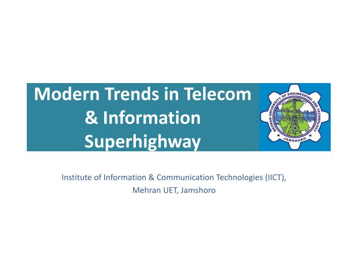modern trends in telecom information superhighway n.