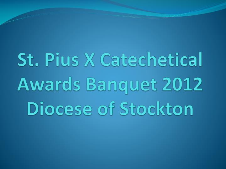 st pius x catechetical awards banquet 2012 diocese of stockton n.