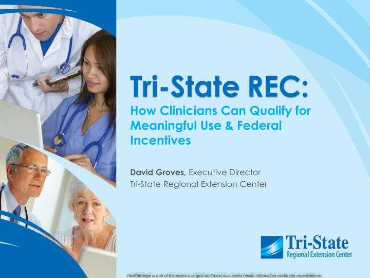 tri state rec how clinicians can qualify for meaningful use federal incentives n.