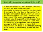 satan will impersonate jesus towards the end