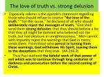 the love of truth vs strong delusion