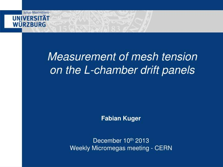 measurement of mesh tension on the l chamber drift panels n.