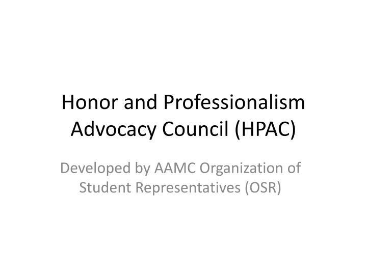 honor and professionalism advocacy council hpac n.