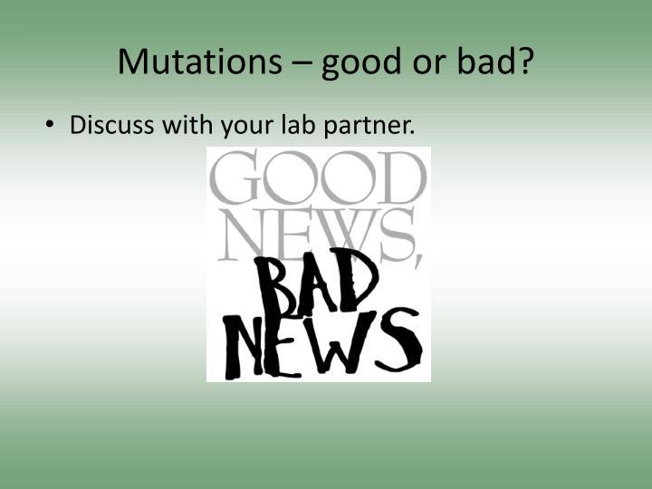 Mutations – good or bad?