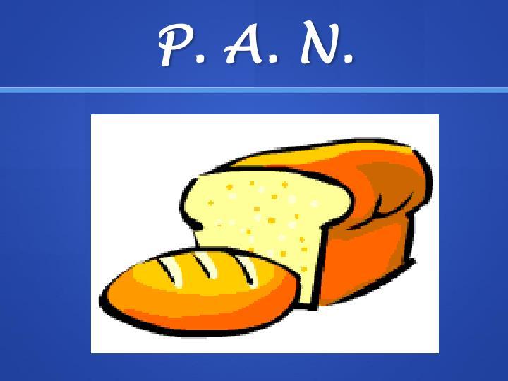P. A. N.