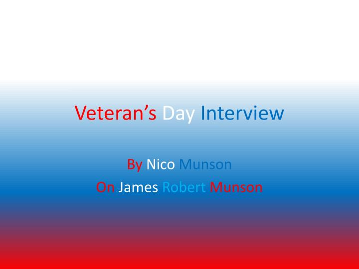 veteran s day interview n.