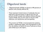 oligoclonal bands