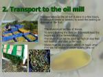 2 transport to the oil mill