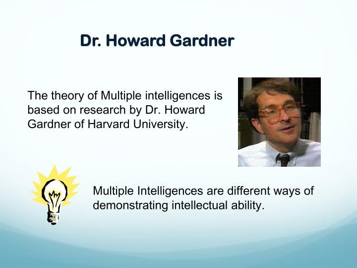 Dr. Howard Gardner