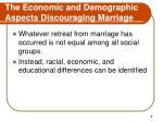 the economic and demographic aspects discouraging marriage