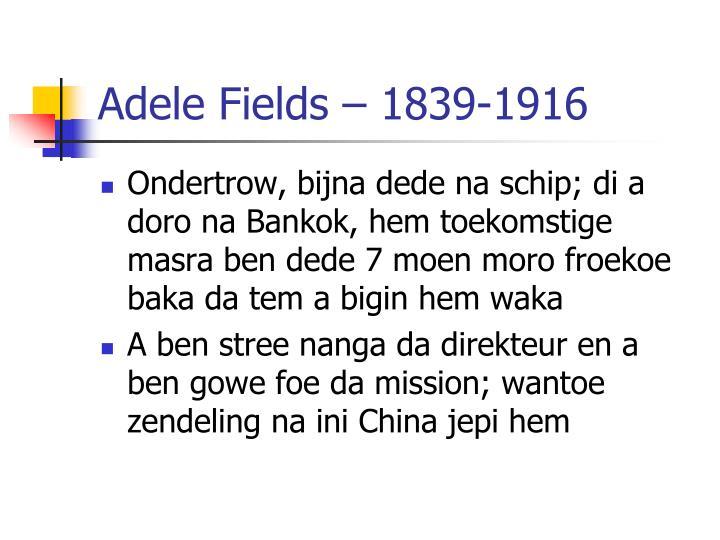 Adele Fields – 1839-1916