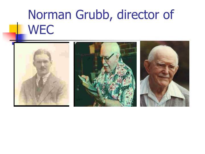 Norman Grubb, director of WEC