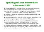 specific goals and intermediate milestones erbe