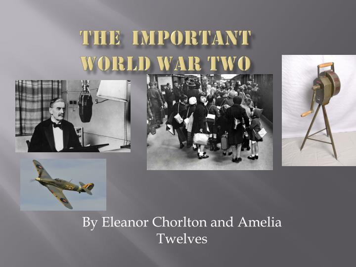 The important world w ar two