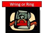 wring or ring