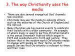 3 the way christianity uses the media1