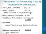 recap from last community meeting proposed new committees