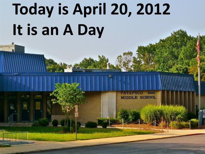 today is april 20 2012 it is an a day n.