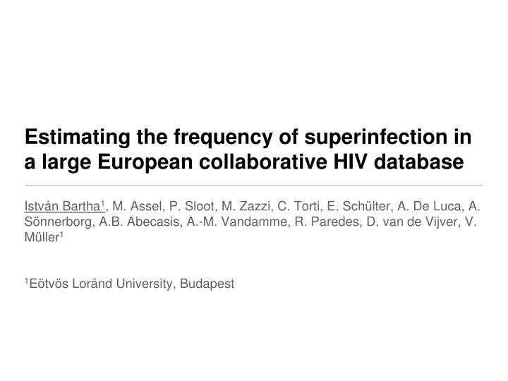 estimating the frequency of superinfection in a large european collaborative hiv database n.