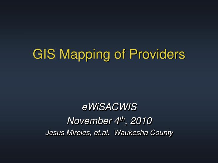 gis mapping of providers n.